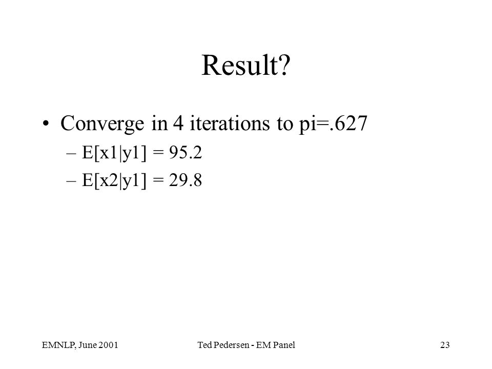 EMNLP, June 2001Ted Pedersen - EM Panel23 Result.