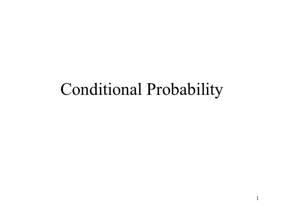 1 Conditional Probability