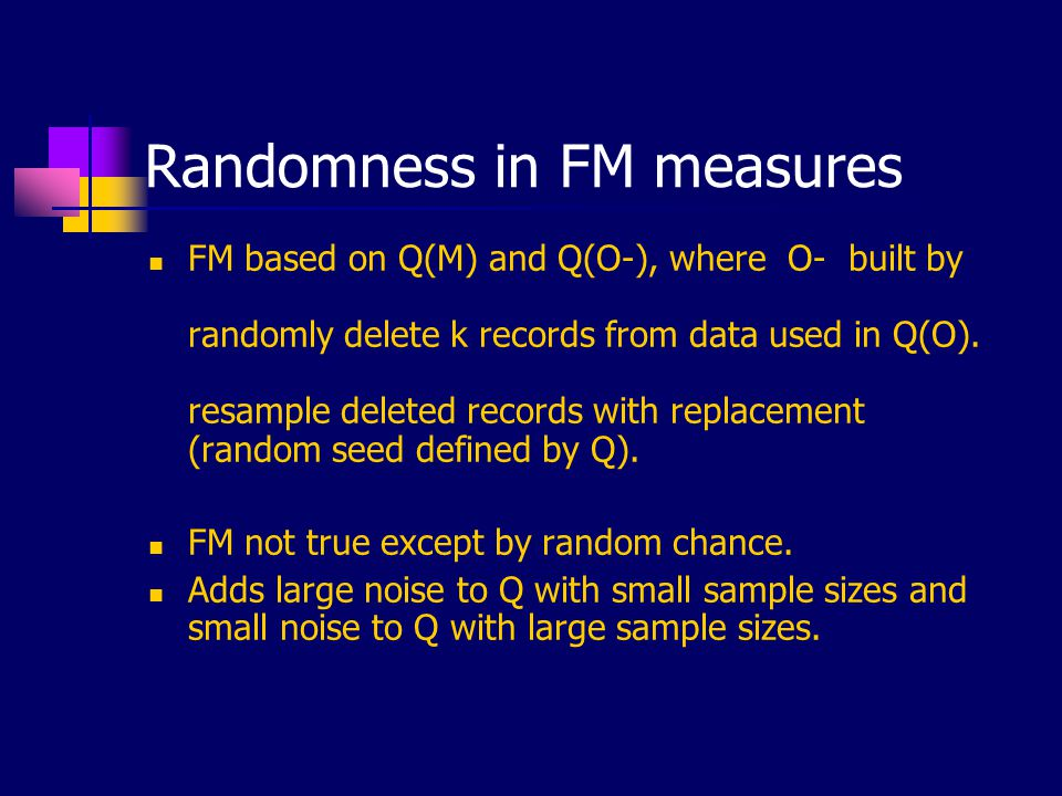 Randomness in FM measures FM based on Q(M) and Q(O-), where O- built by randomly delete k records from data used in Q(O). resample deleted records wit