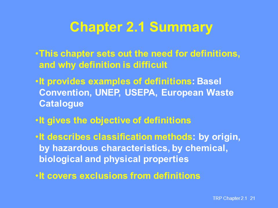 TRP Chapter 2.1 21 Chapter 2.1 Summary This chapter sets out the need for definitions, and why definition is difficult It provides examples of definit