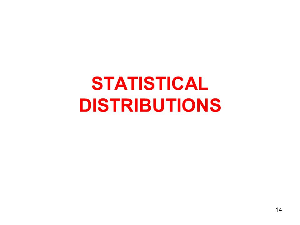 14 STATISTICAL DISTRIBUTIONS