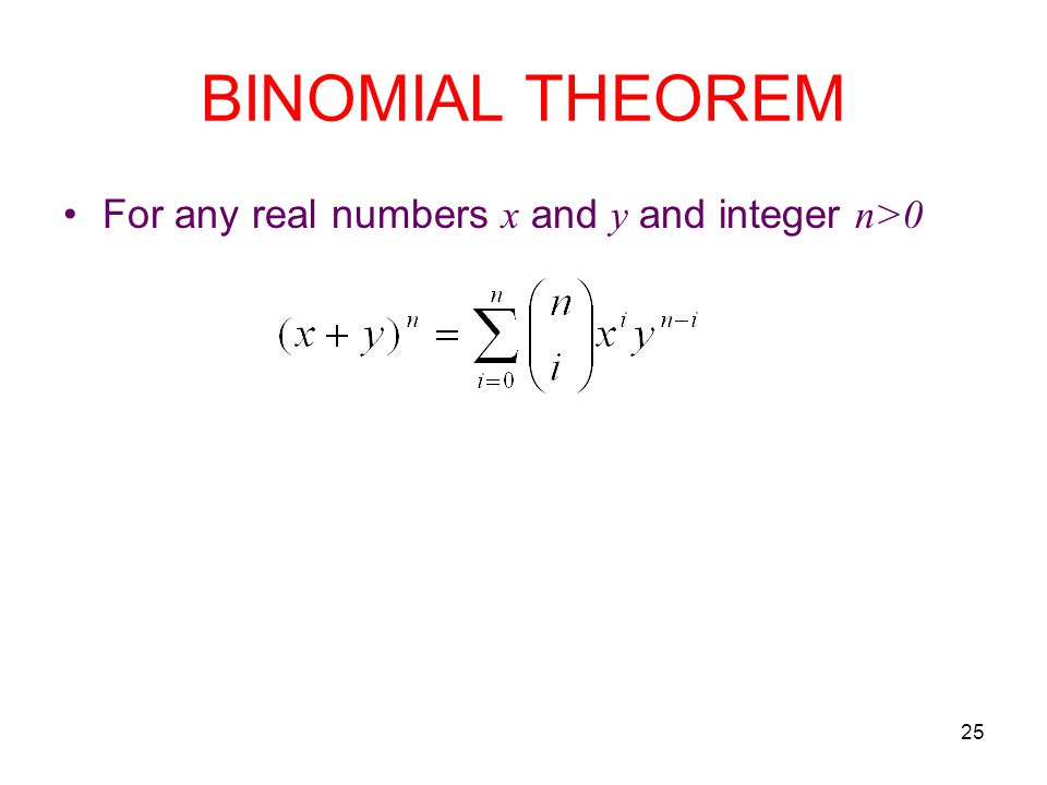 25 BINOMIAL THEOREM For any real numbers x and y and integer n>0