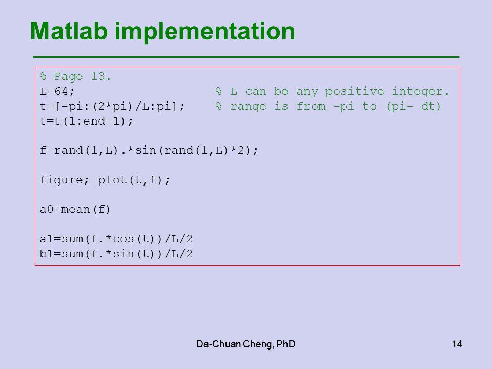 Da-Chuan Cheng, PhD14 Matlab implementation Da-Chuan Cheng, PhD14 % Page 13.
