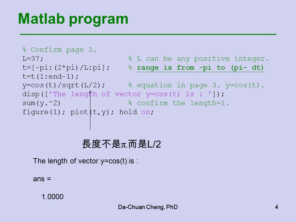 Da-Chuan Cheng, PhD4 Matlab program Da-Chuan Cheng, PhD4 % Confirm page 3.