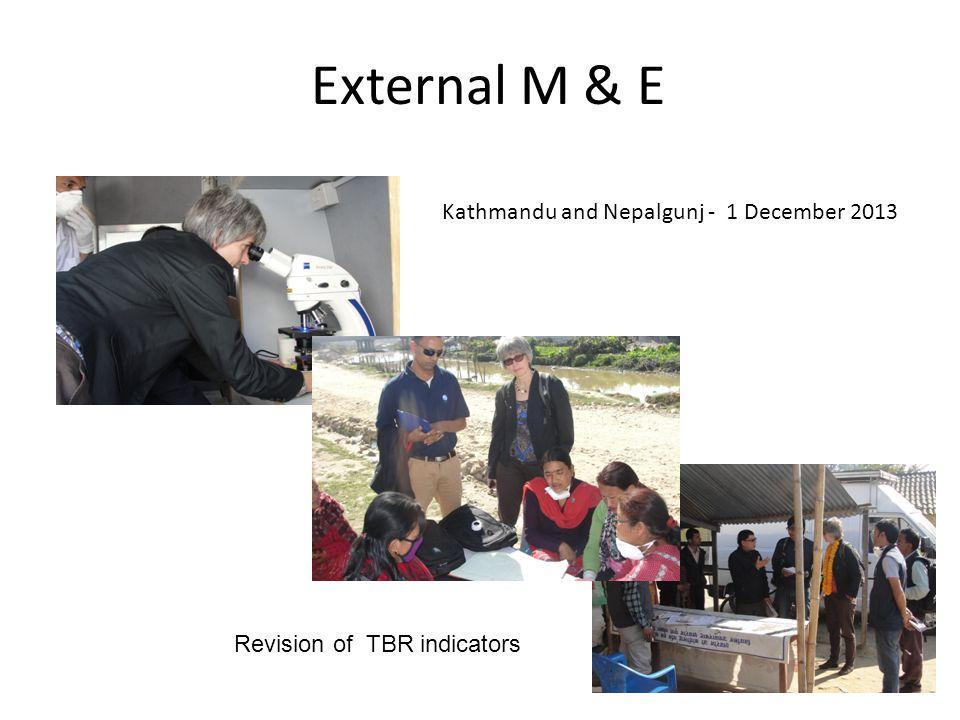 External M & E Revision of TBR indicators Kathmandu and Nepalgunj - 1 December 2013