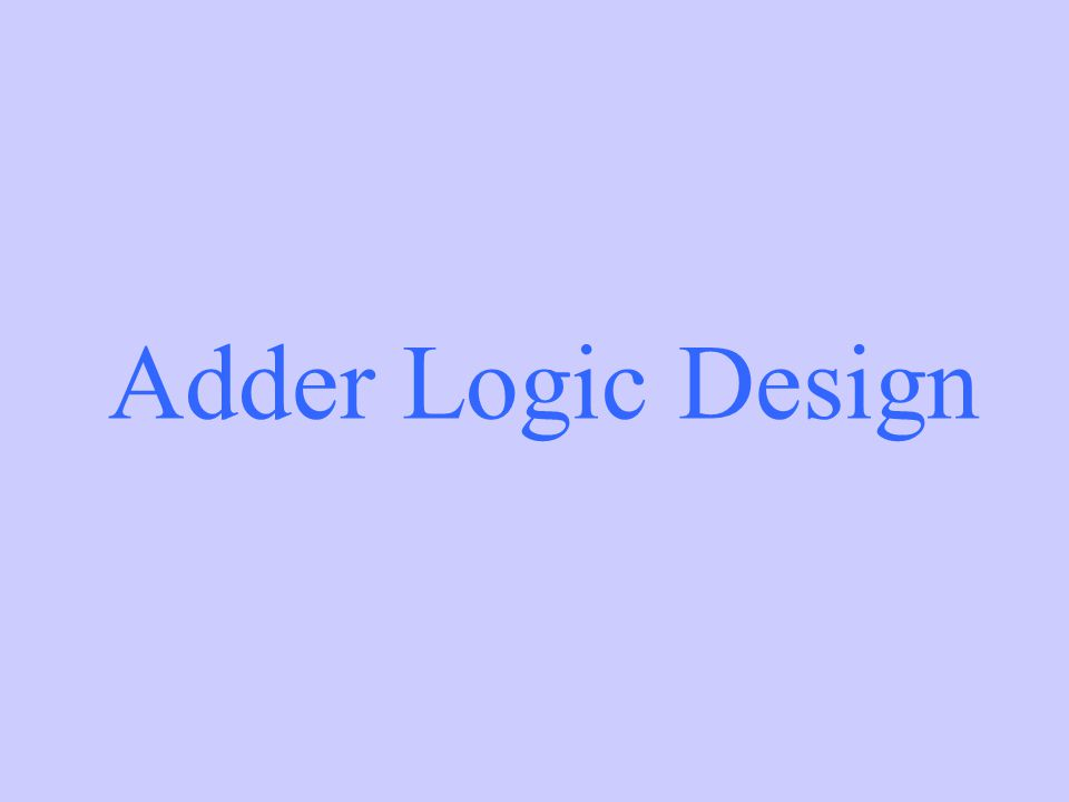 Adder Logic Design