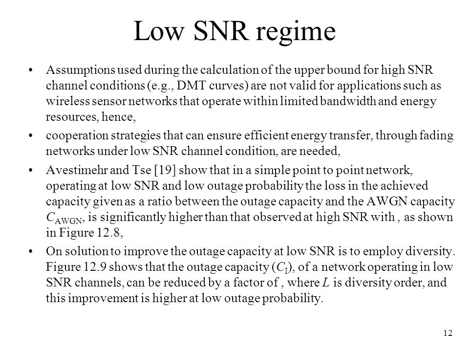 Low SNR regime Assumptions used during the calculation of the upper bound for high SNR channel conditions (e.g., DMT curves) are not valid for applica