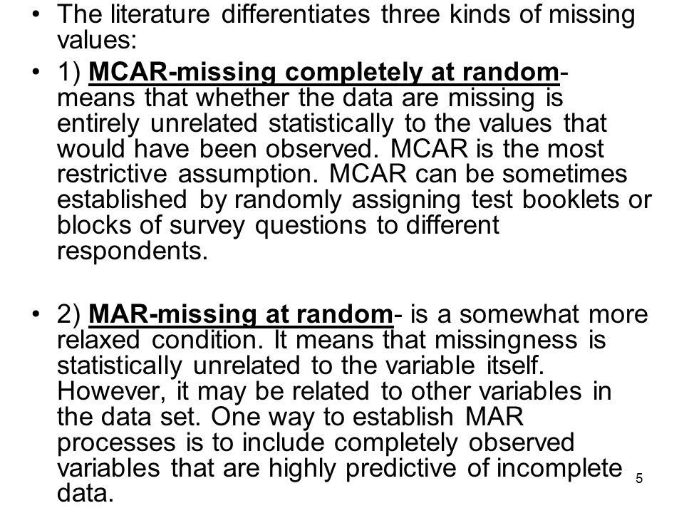6 3) MNAR- missing not at random- or nonignorable missing data, where missingness conveys probablistic information about the values that would have been observed.