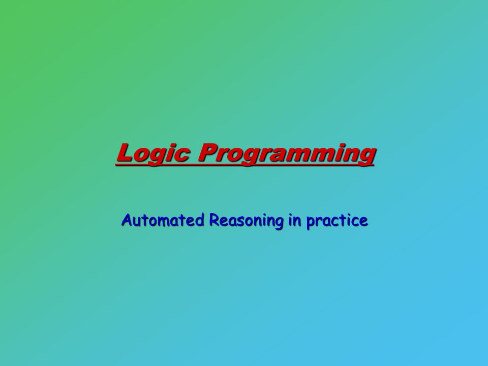 Logic Programming Automated Reasoning in practice