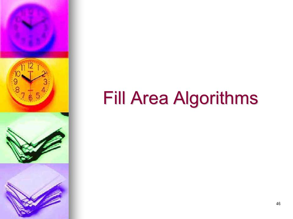 46 Fill Area Algorithms