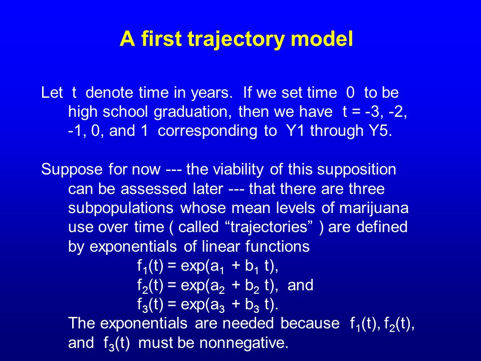 A first trajectory model Let t denote time in years. If we set time 0 to be high school graduation, then we have t = -3, -2, -1, 0, and 1 correspondin