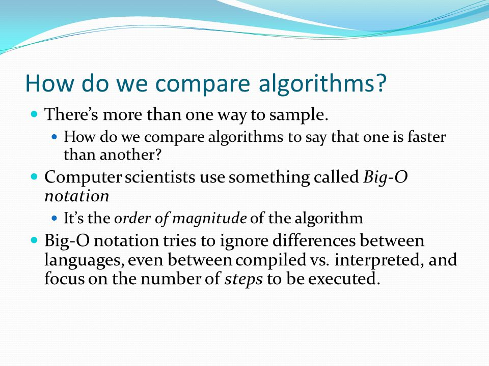 How do we compare algorithms. There's more than one way to sample.