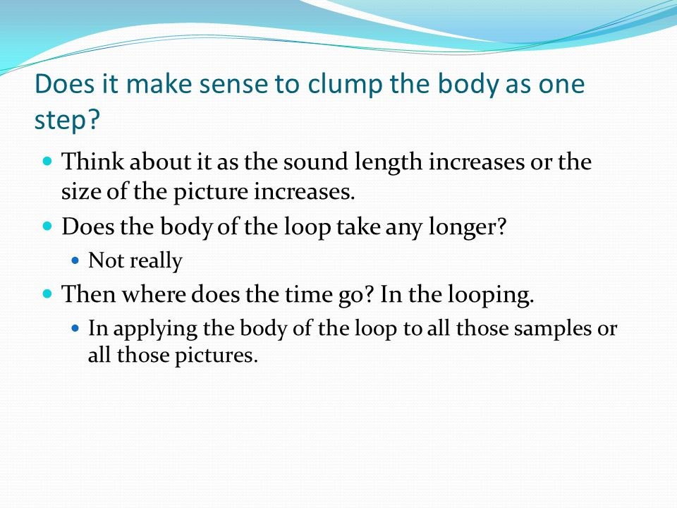 Does it make sense to clump the body as one step.