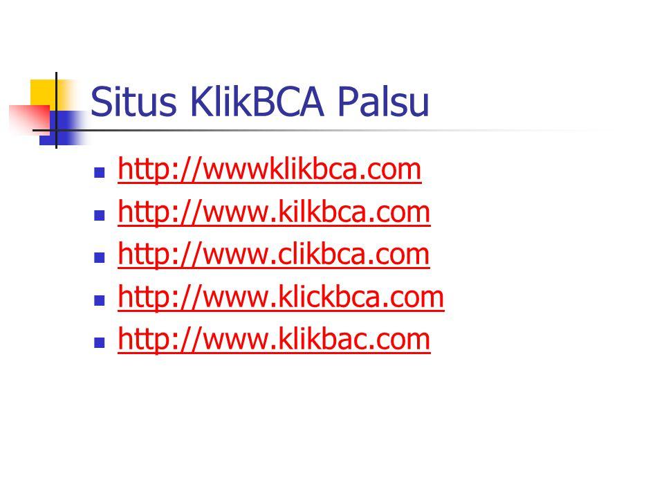 Situs KlikBCA Palsu http://wwwklikbca.com http://www.kilkbca.com http://www.clikbca.com http://www.klickbca.com http://www.klikbac.com