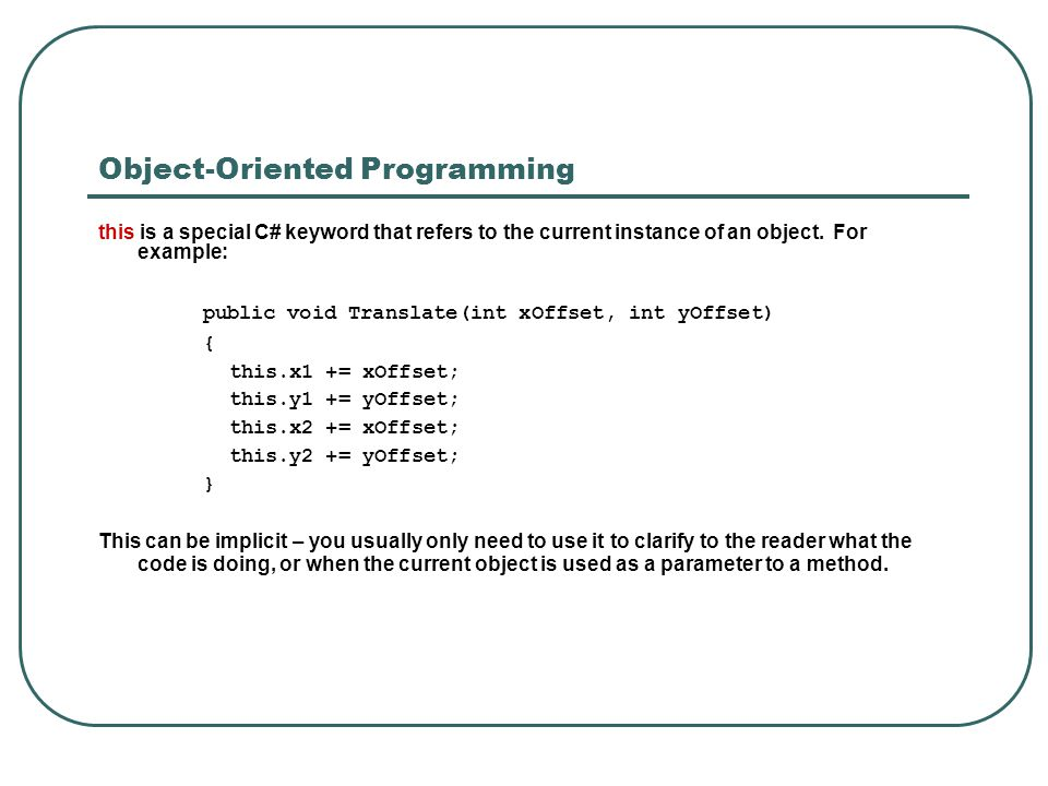 Object-Oriented Programming this is a special C# keyword that refers to the current instance of an object.