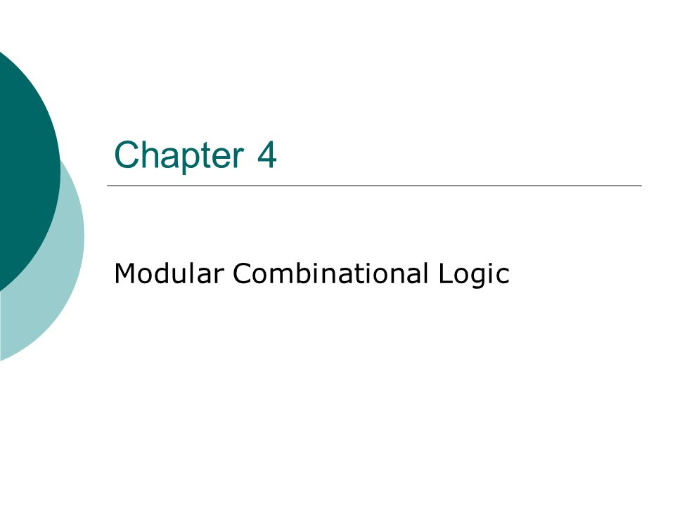Chapter 4 Modular Combinational Logic