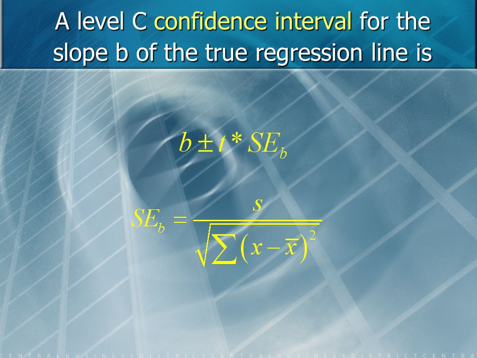 A level C confidence interval for the slope b of the true regression line is