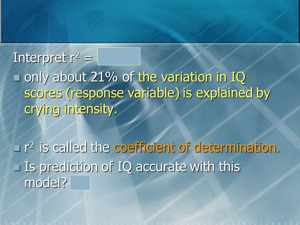 Conclude We are 95 % confident that mean IQ increases by, between 0.5 and 2.5 points, for each additional peak in crying.