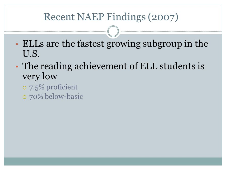 ELLs are the fastest growing subgroup in the U.S.