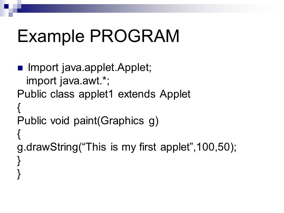 "Example PROGRAM Import java.applet.Applet; import java.awt.*; Public class applet1 extends Applet { Public void paint(Graphics g) { g.drawString(""This"