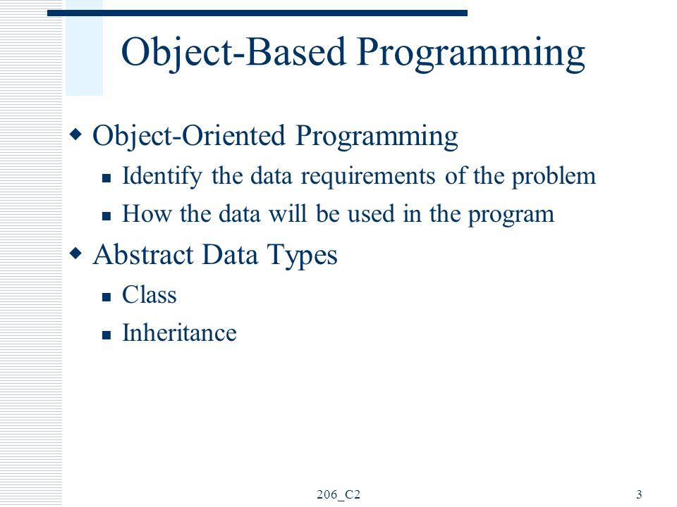206_C214 Summary  Object-Based Programming  Program Structure  Dev-C++