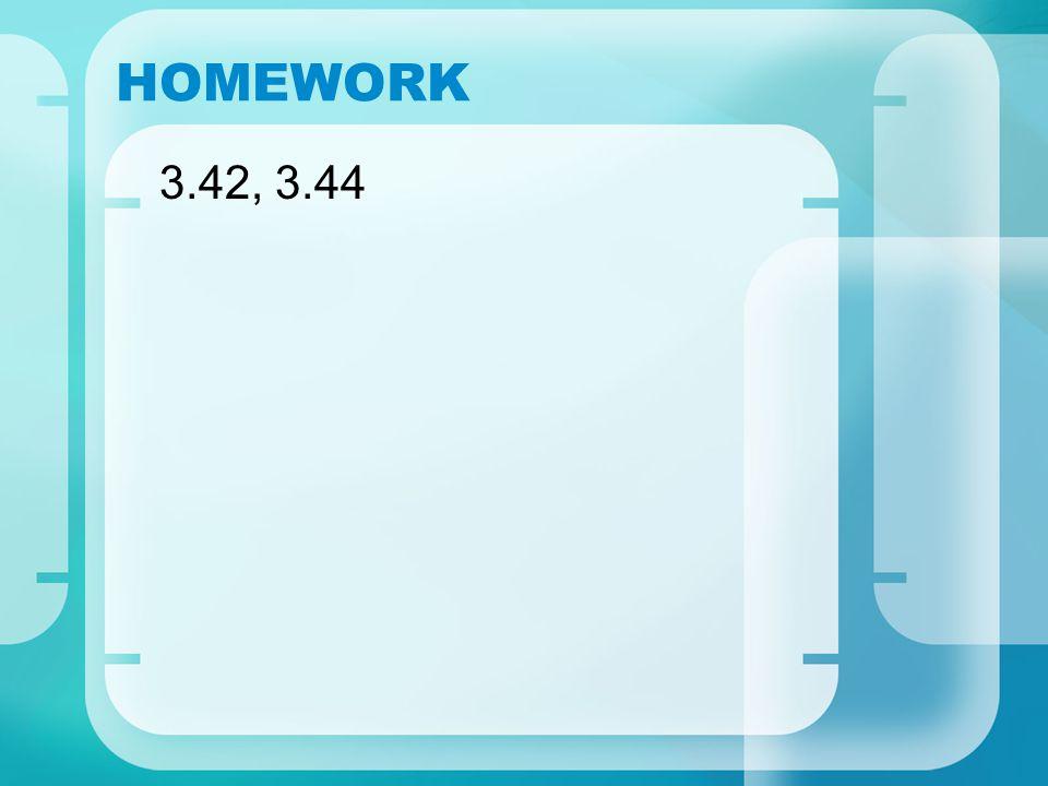 HOMEWORK 3.42, 3.44