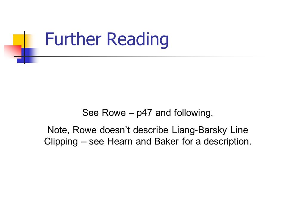 Further Reading See Rowe – p47 and following.
