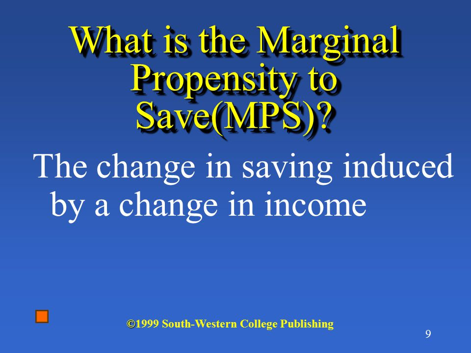 8 What is the Marginal Propensity to consume ( MPC)? Change in consumption brought about by a change in income (the slope of the consumption function)