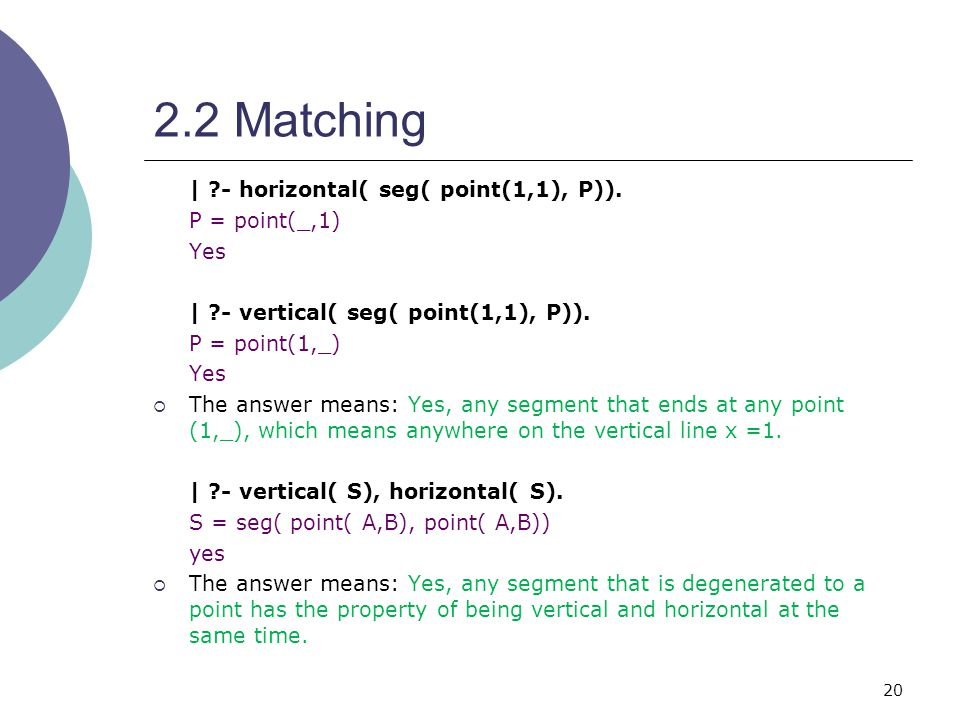 20 2.2 Matching | - horizontal( seg( point(1,1), P)).