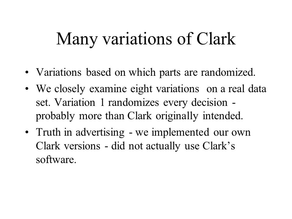 Many variations of Clark Variations based on which parts are randomized.