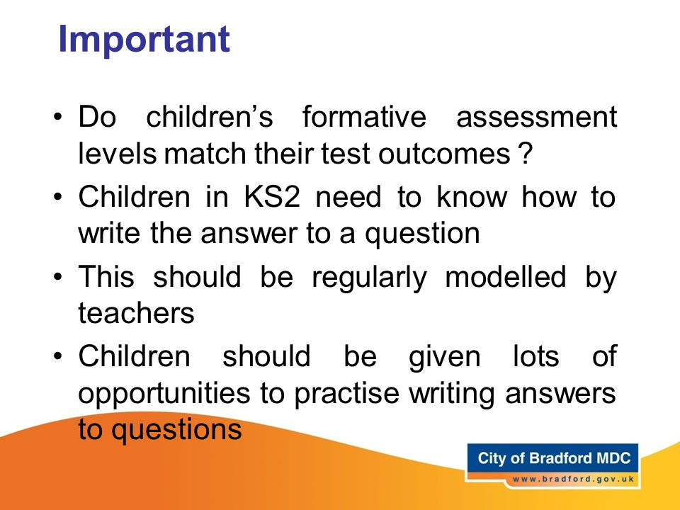 Important Do children's formative assessment levels match their test outcomes .