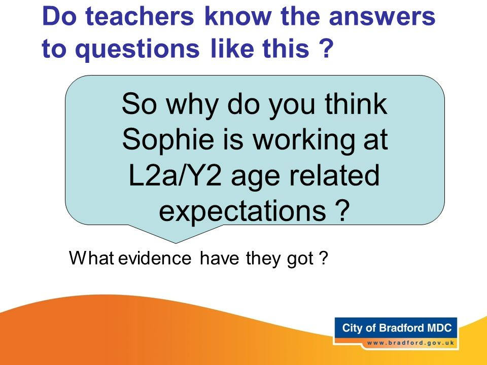 Do teachers know the answers to questions like this .