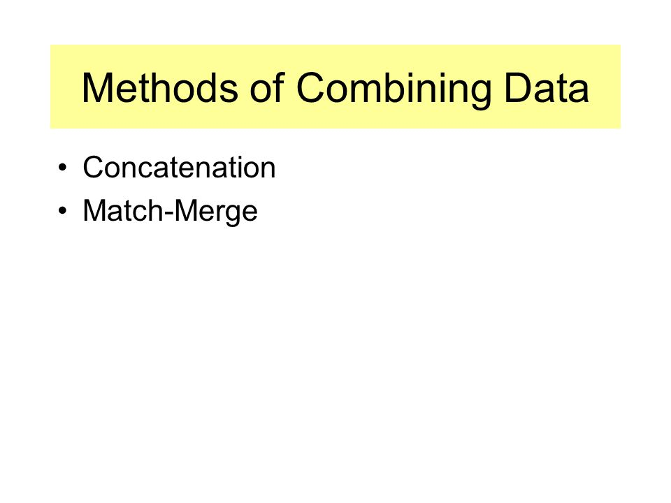 Methods of Combining Data Concatenation Match-Merge