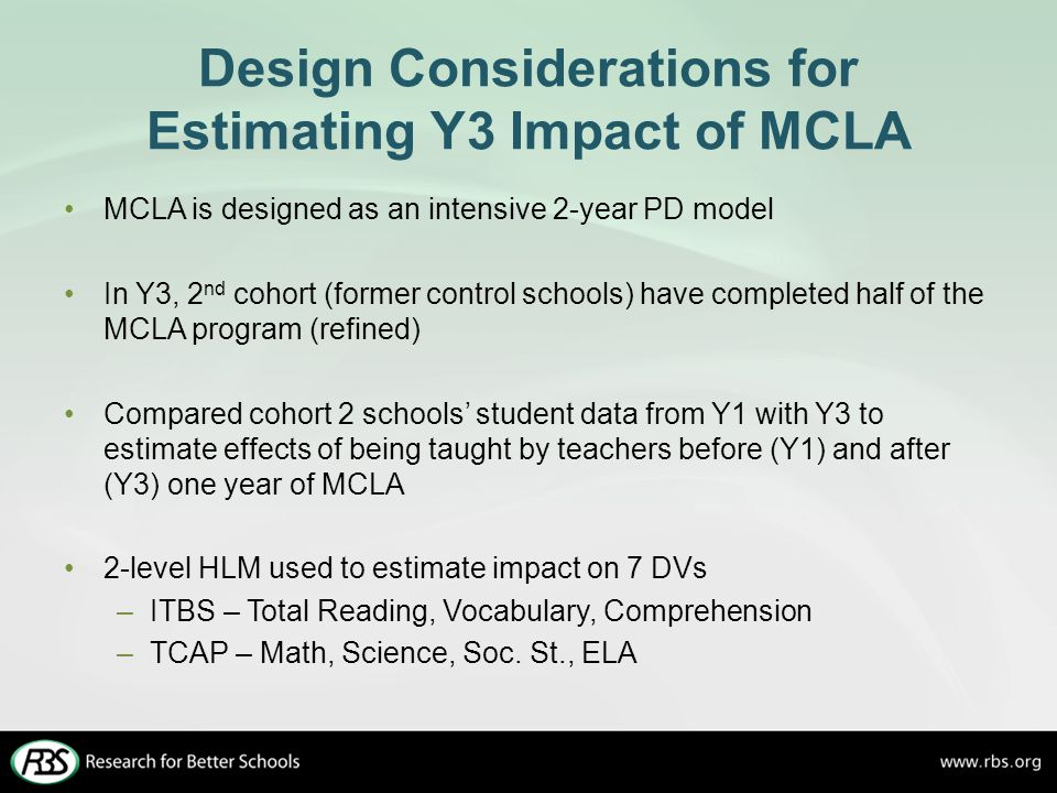 Design Considerations for Estimating Y3 Impact of MCLA MCLA is designed as an intensive 2-year PD model In Y3, 2 nd cohort (former control schools) ha