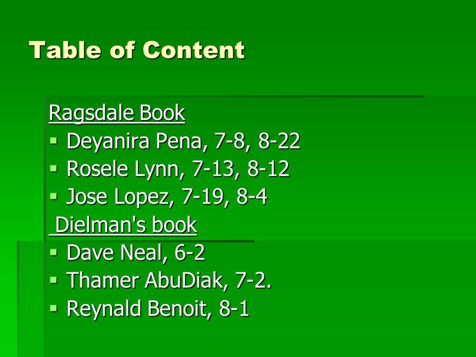Table of Content Ragsdale Book  Deyanira Pena, 7-8, 8-22  Rosele Lynn, 7-13, 8-12  Jose Lopez, 7-19, 8-4 Dielman s book Dielman s book  Dave Neal, 6-2  Thamer AbuDiak, 7-2.