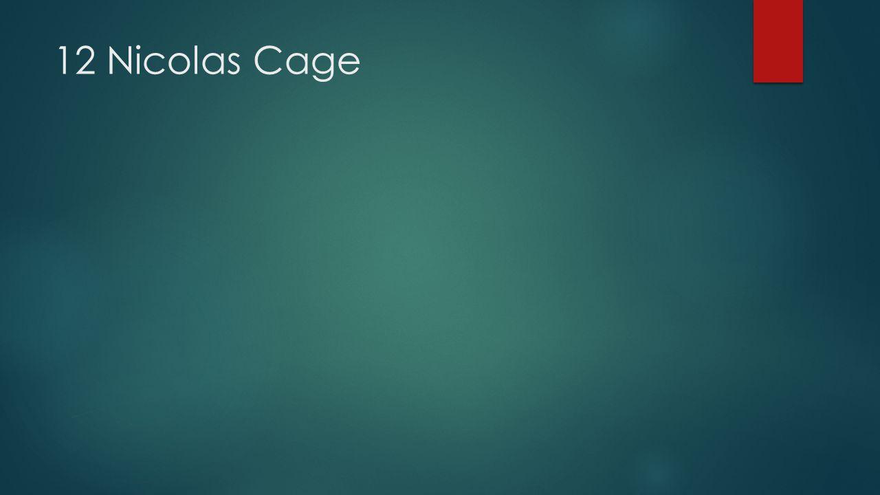 12 Nicolas Cage