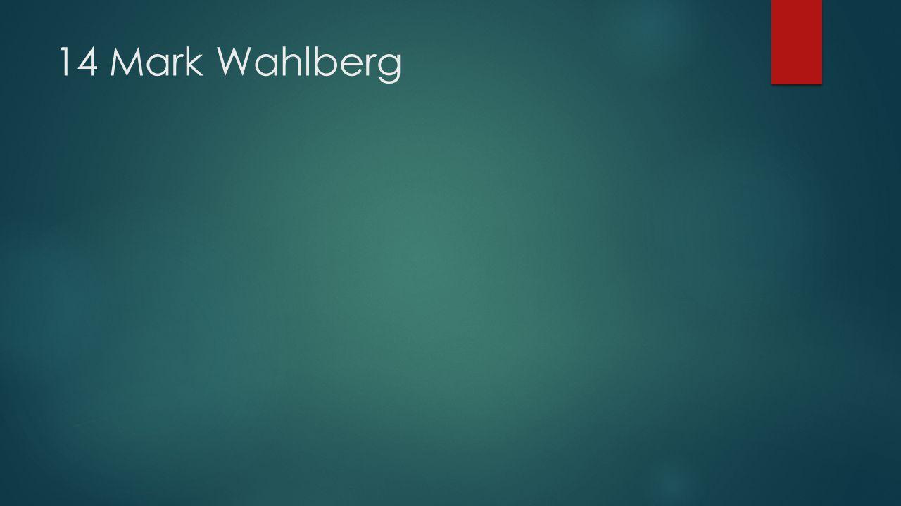 14 Mark Wahlberg