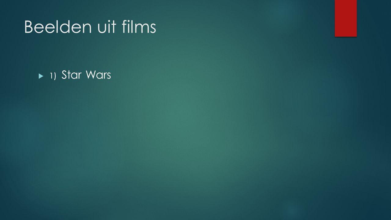 Beelden uit films  1) Star Wars