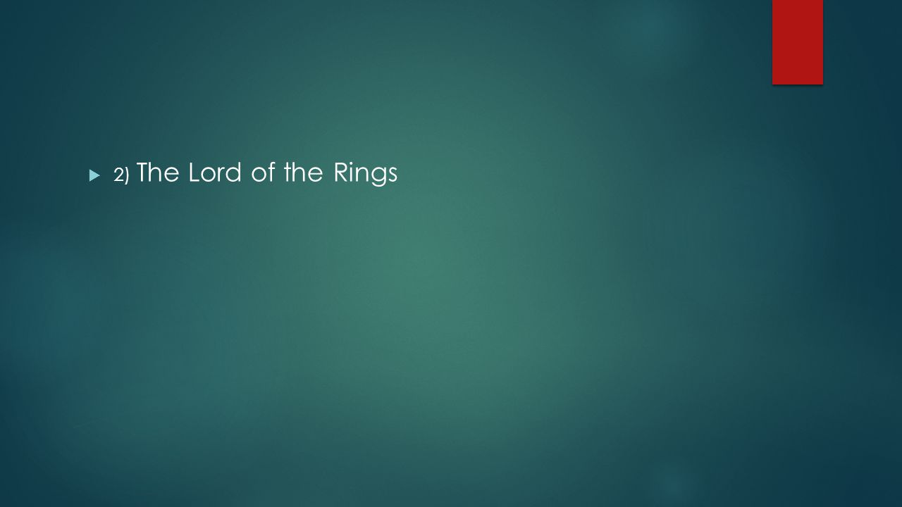  2) The Lord of the Rings