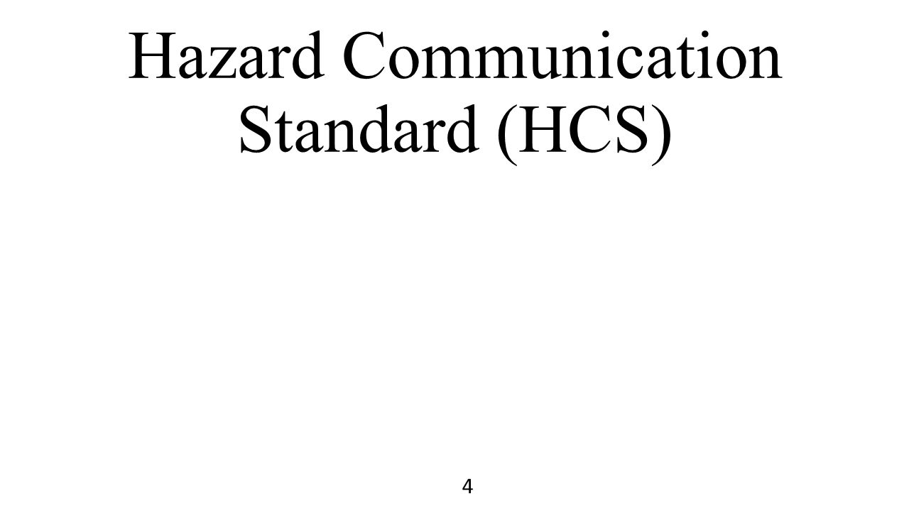 Hazard Communication Standard (HCS) 4