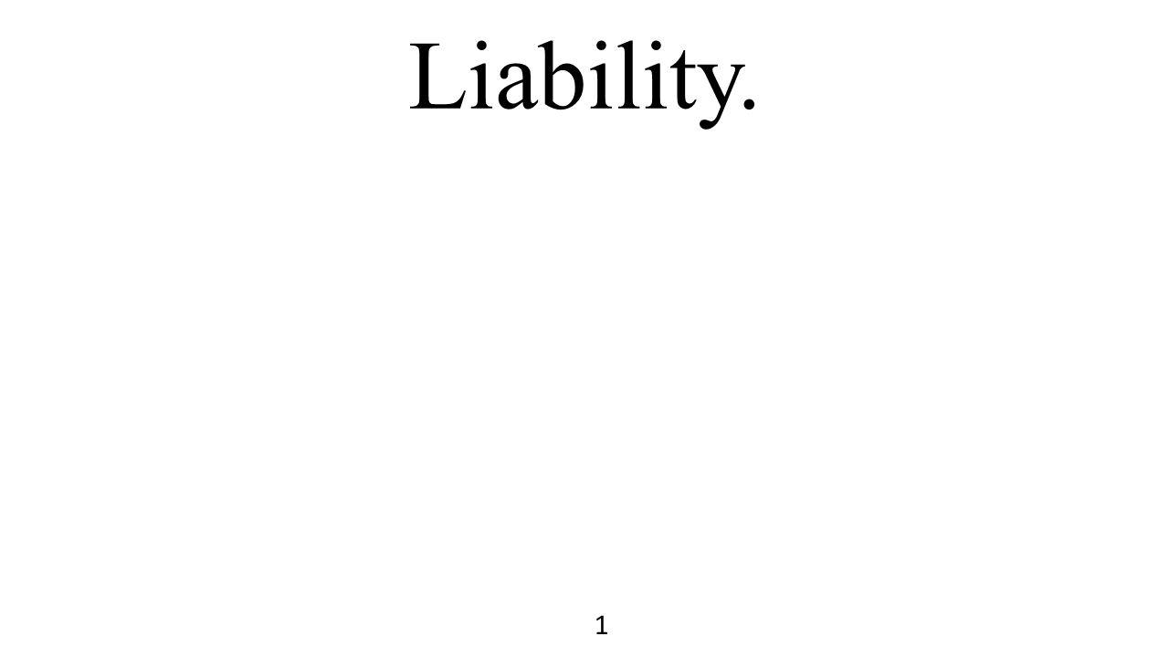 Liability. 1