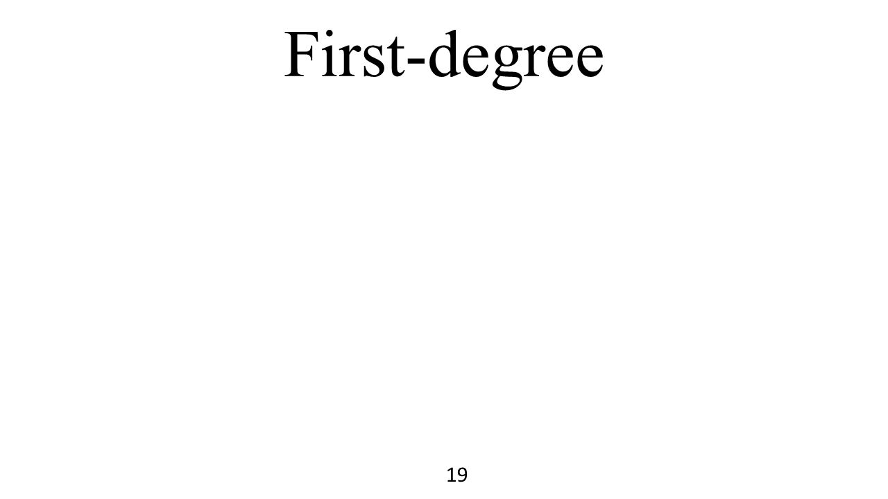 First-degree 19