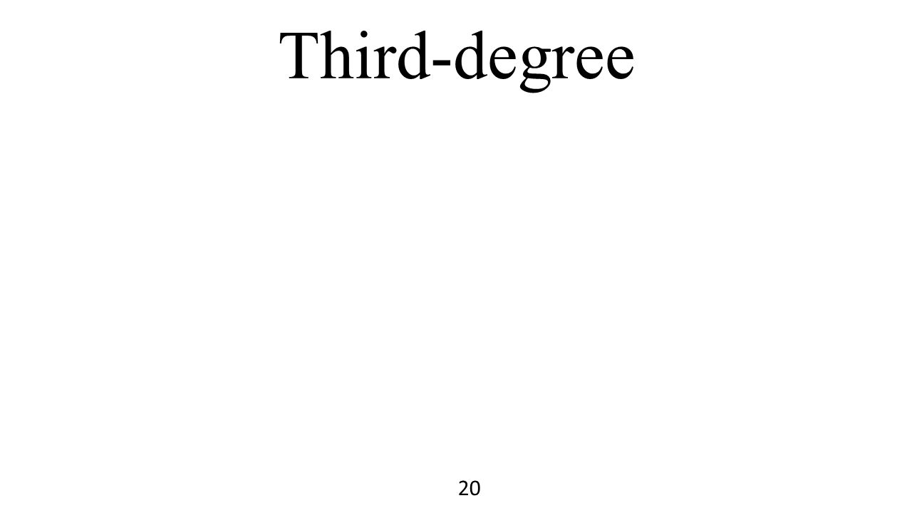 Third-degree 20