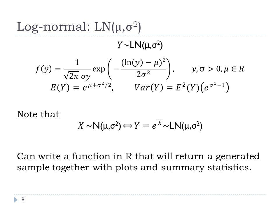 Log-normal: LN( μ, σ 2 ) 8