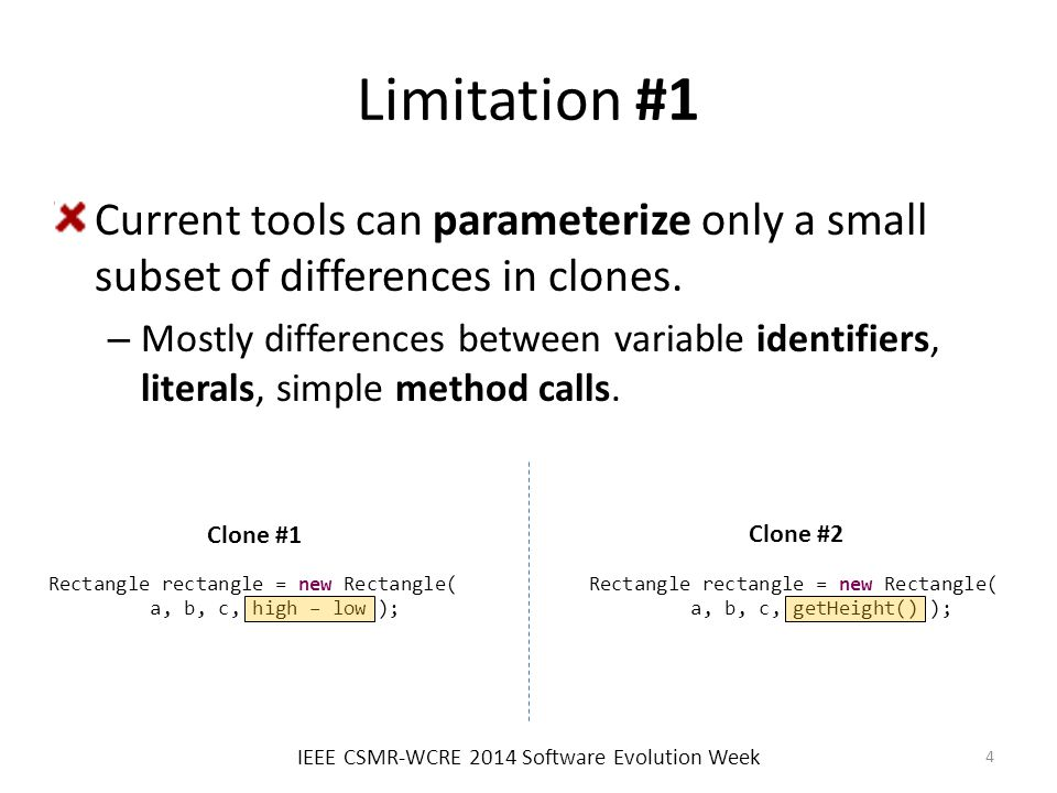 Limitation #1 Current tools can parameterize only a small subset of differences in clones.