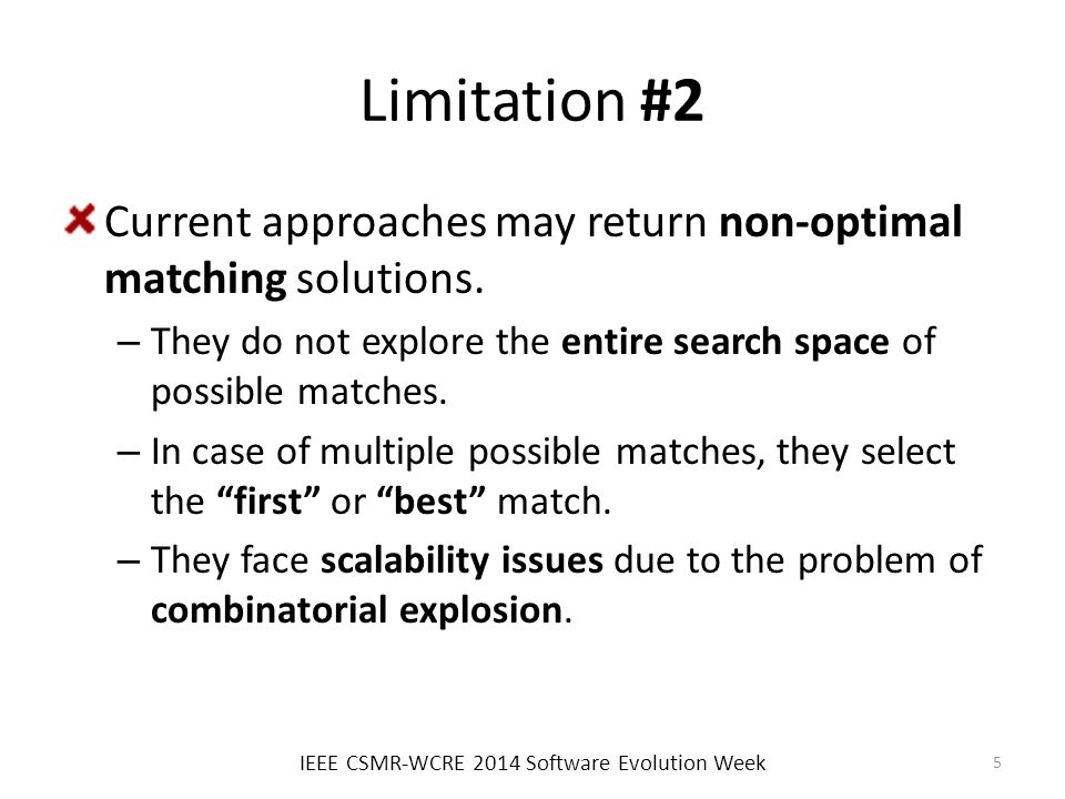 Limitation #2 Current approaches may return non-optimal matching solutions.