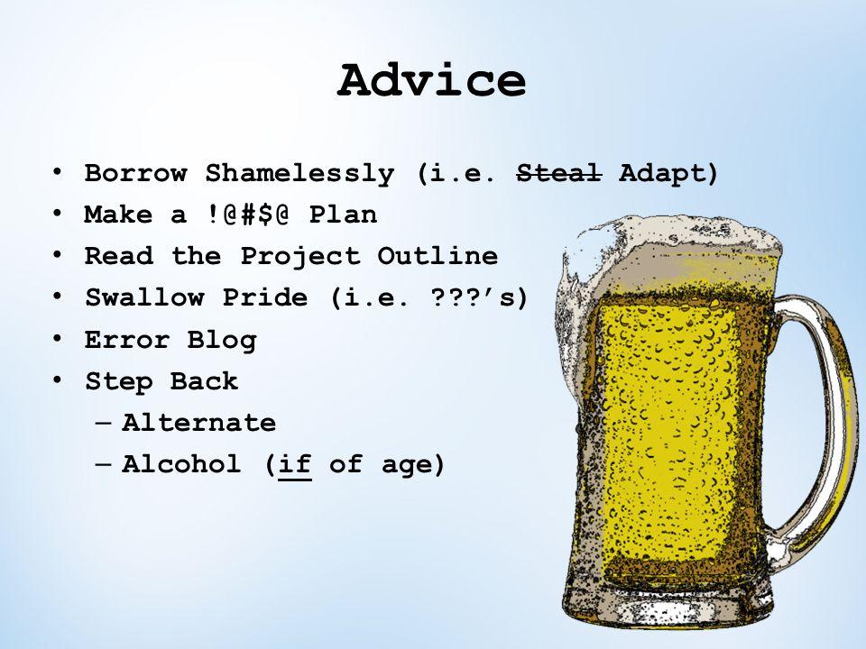 Advice Borrow Shamelessly (i.e.