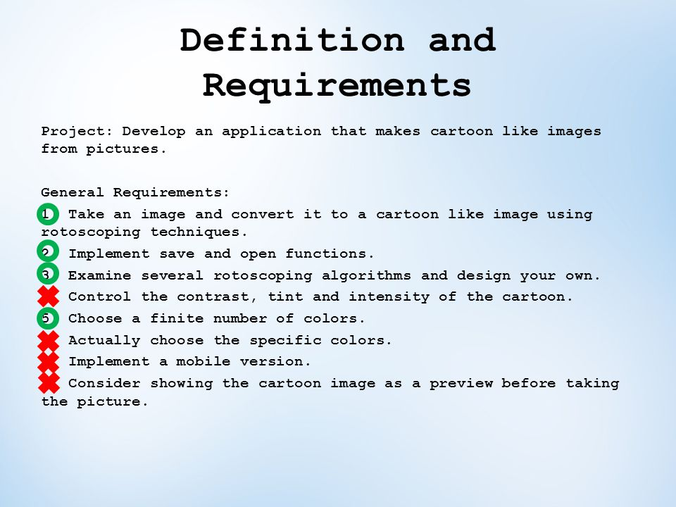 Definition and Requirements Project: Develop an application that makes cartoon like images from pictures.