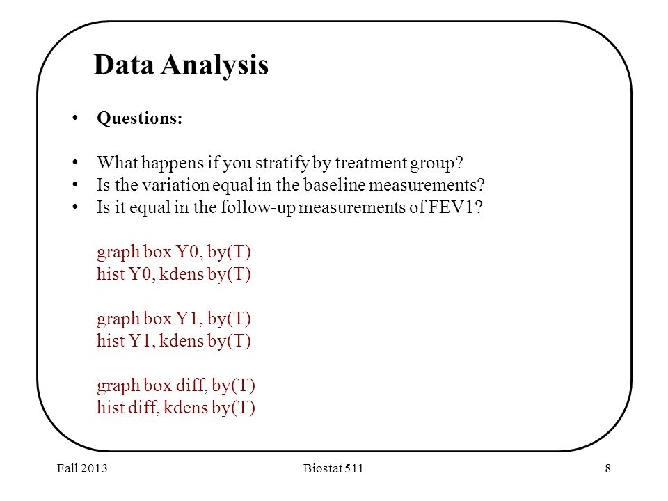 Fall 2013Biostat 5118 Questions: What happens if you stratify by treatment group.
