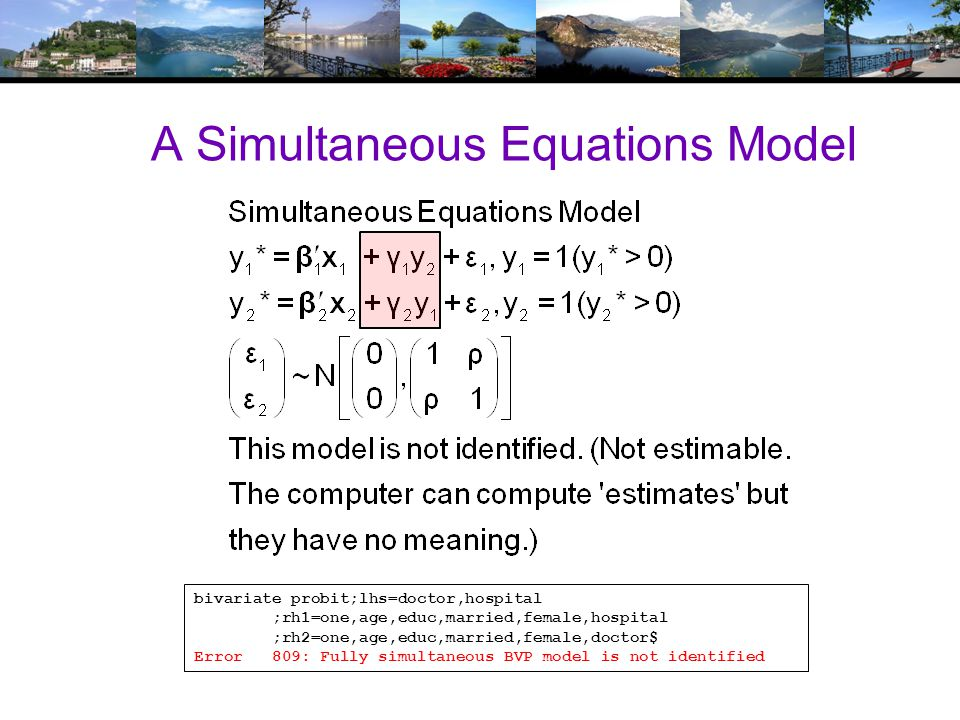 A Simultaneous Equations Model bivariate probit;lhs=doctor,hospital ;rh1=one,age,educ,married,female,hospital ;rh2=one,age,educ,married,female,doctor$ Error 809: Fully simultaneous BVP model is not identified